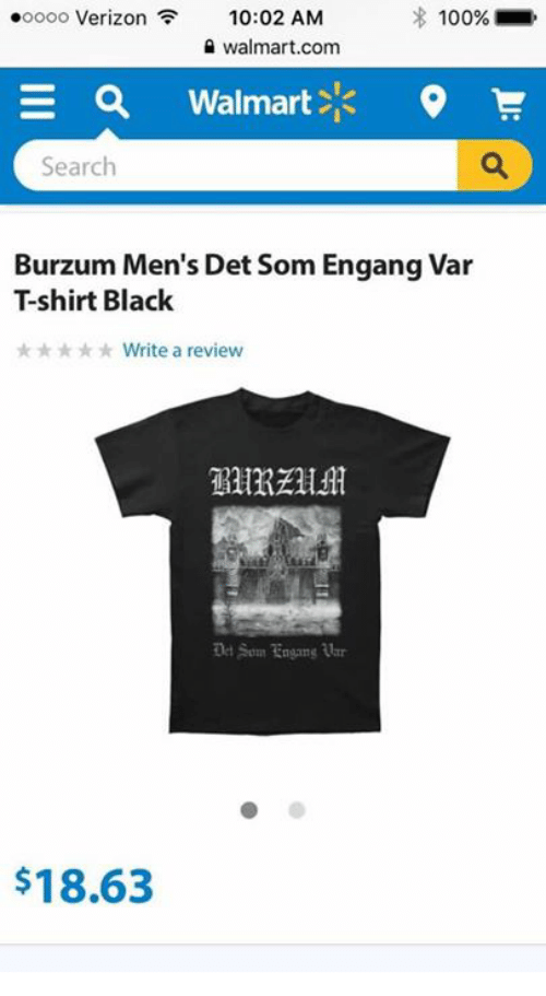 burzum: .oooo Verizon  10:02 AM  100%  walmart.com  E QA Walmart  9 E  Search  Burzum Men's Det som Engang Var  Tshirt Black  nk**** Write a review  Det Som Engang tlar  $18.63