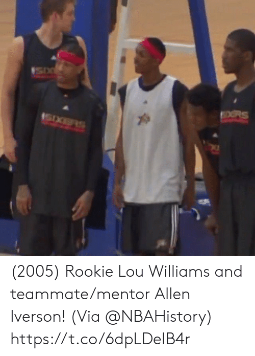 Allen Iverson, Memes, and Iverson: OORS (2005) Rookie Lou Williams and teammate/mentor Allen Iverson!   (Via @NBAHistory)   https://t.co/6dpLDeIB4r