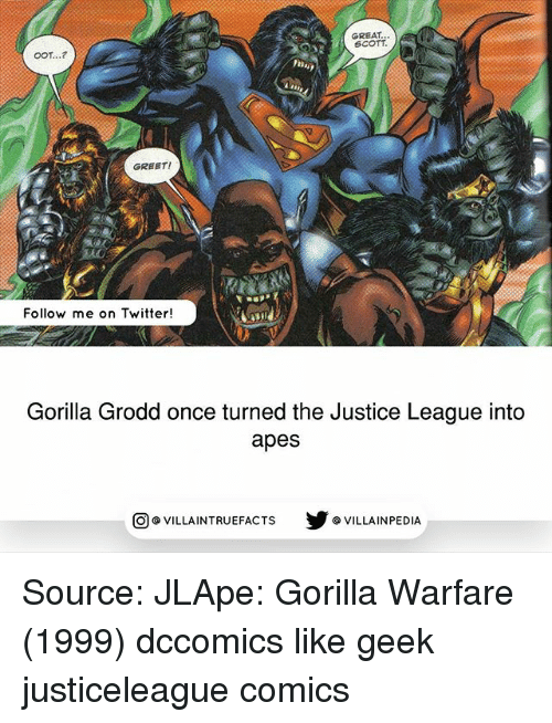 Ooting: OOT...?  GREAT  SCOTT.  GREET!  Follow me on Twitter!  Gorilla Grodd once turned the Justice League into  apes  @VILLA INTRU EFACTS  步@VILLAINPE DIA Source: JLApe: Gorilla Warfare (1999) dccomics like geek justiceleague comics
