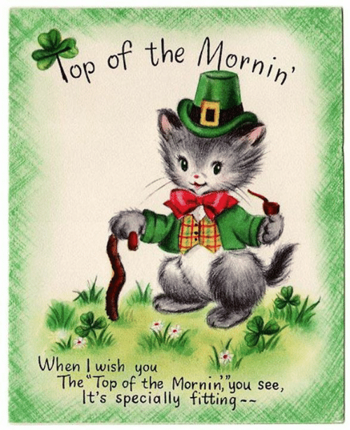 fitting: op of  the Mornin  Ih'  When I wish you  The Top of the Mornin, you see,  It's specially fitting-