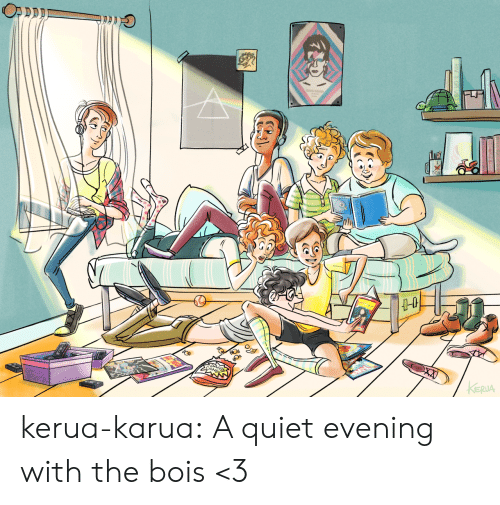evening: OPDDD  KERUA kerua-karua: A quiet evening with the bois <3