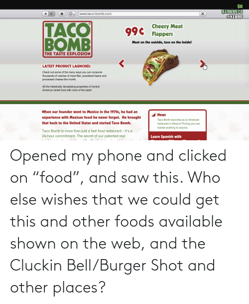 """Shown: Opened my phone and clicked on """"food"""", and saw this. Who else wishes that we could get this and other foods available shown on the web, and the Cluckin Bell/Burger Shot and other places?"""