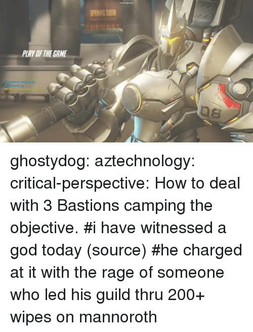 guild: OPENING SOON  PLAY OF THE GAME ghostydog:  aztechnology:  critical-perspective:  How to deal with 3 Bastions camping the objective.    #i have witnessed a god today (source)    #he charged at it with the rage of someone who led his guild thru 200+ wipes on mannoroth