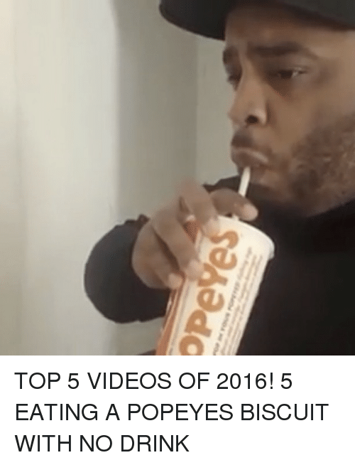 Popeye: opeves TOP 5 VIDEOS OF 2016! 5 EATING A POPEYES BISCUIT WITH NO DRINK