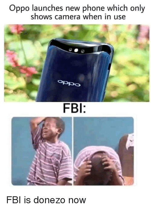 new phone: Oppo launches new phone which only  shows camera when in use  oppO  FBI: FBI is donezo now
