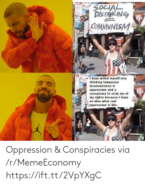 Https Ift: Oppression & Conspiracies via /r/MemeEconomy https://ift.tt/2VpYXgC