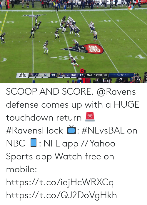 Memes, Nfl, and Sports: ORADE  1st  & O  - 3  8-0 NE 13  5-2 BAL 17  3rd 12:38 :40  1st & 10 SCOOP AND SCORE.  @Ravens defense comes up with a HUGE touchdown return 🚨 #RavensFlock  📺: #NEvsBAL on NBC 📱: NFL app // Yahoo Sports app Watch free on mobile: https://t.co/iejHcWRXCq https://t.co/QJ2DoVgHkh
