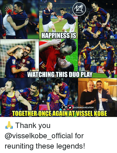 unicef: ORGANIZATION  UILLA  HAPPINESSIS  AMESTA  i)  LF  -  WATCHING,THIS DUO PLAY  A  Icete  Unicef  fO@AZRORGANIZATION  ●TOGETHER ONGEAGAINAILUİSSEL KOBE 🙏 Thank you @visselkobe_official for reuniting these legends!