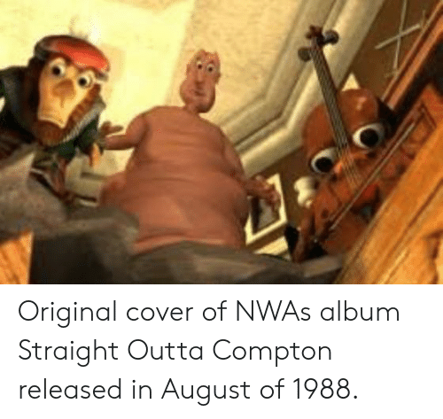 Straight Outta Compton: Original cover of NWAs album Straight Outta Compton released in August of 1988.
