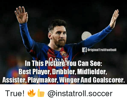 Football, Memes, and Soccer: originalTroll Football  In This PictureRyou can see:  Best Player, Dribbler, Midfielder,  Assister, Playmaker, Winger And Goalscorer. True! 🔥👍 @instatroll.soccer