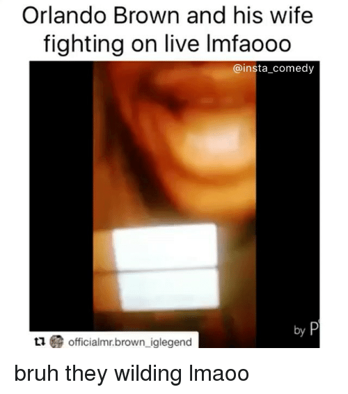 Orlando Brown: Orlando Brown and his wife  fighting on live lmfaooo  insta comedy  officialmr.brown iglegend bruh they wilding lmaoo