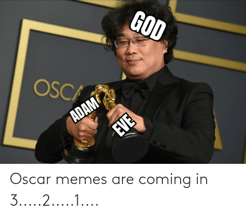 Memes Are Coming: Oscar memes are coming in 3.....2.....1....
