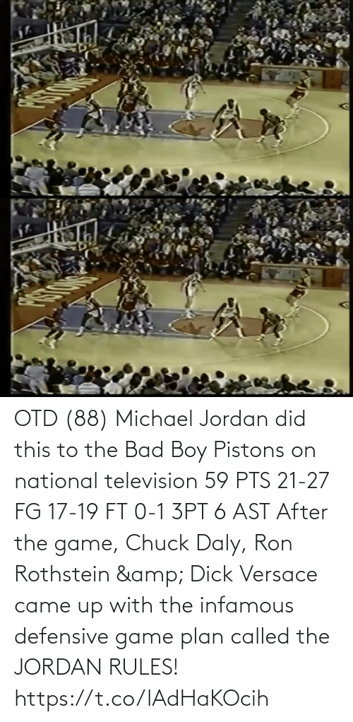 Versace: OTD (88) Michael Jordan did this to the Bad Boy Pistons on national television   59 PTS 21-27 FG 17-19 FT 0-1 3PT  6 AST  After the game, Chuck Daly, Ron Rothstein & Dick Versace came up with the infamous defensive game plan called the JORDAN RULES!   https://t.co/lAdHaKOcih