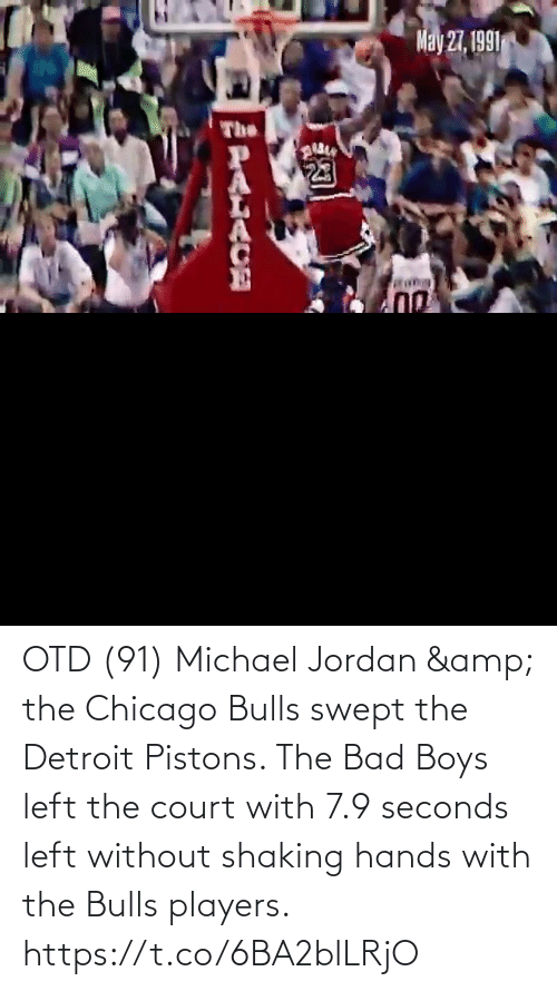 court: OTD (91) Michael Jordan & the Chicago Bulls swept the Detroit Pistons.   The Bad Boys left the court with 7.9 seconds left without shaking hands with the Bulls players.    https://t.co/6BA2blLRjO