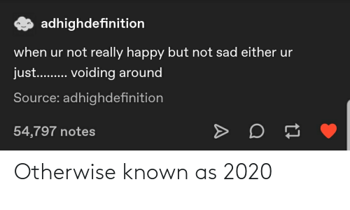 otherwise: Otherwise known as 2020