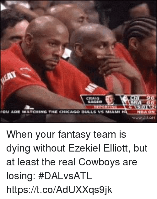 ezekiel-elliott: OU ARE WATCHING THE CHICAGO DULLS VS MIAM When your fantasy team is dying without Ezekiel Elliott, but at least the real Cowboys are losing: #DALvsATL https://t.co/AdUXXqs9jk
