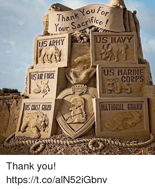 marine corps: ouFor  Thank fice  our Sacrif  US ARMY  US NAVY  US MARINE  CORPS  US AIR FORCE  US CUST GUARD  NATIONAL GUARD Thank you! https://t.co/alN52iGbnv