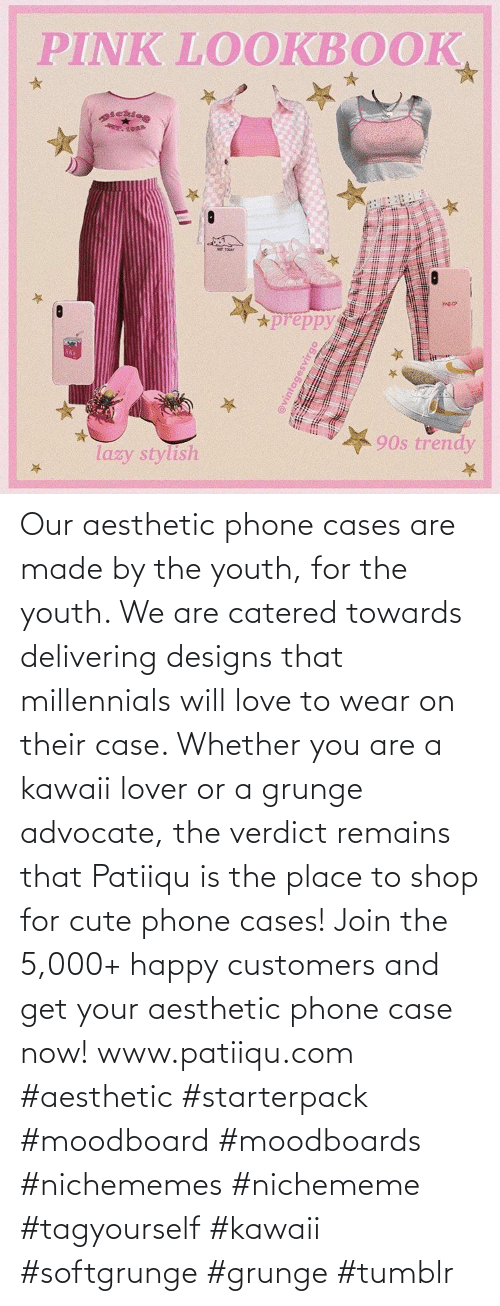 Phone: Our aesthetic phone cases are made by the youth, for the youth. We are catered towards delivering designs that millennials will love to wear on their case. Whether you are a kawaii lover or a grunge advocate, the verdict remains that Patiiqu is the place to shop for cute phone cases!  Join the 5,000+ happy customers and get your aesthetic phone case now!    www.patiiqu.com    #aesthetic #starterpack #moodboard #moodboards #nichememes #nichememe #tagyourself #kawaii #softgrunge #grunge #tumblr