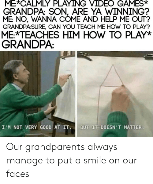 Smile: Our grandparents always manage to put a smile on our faces