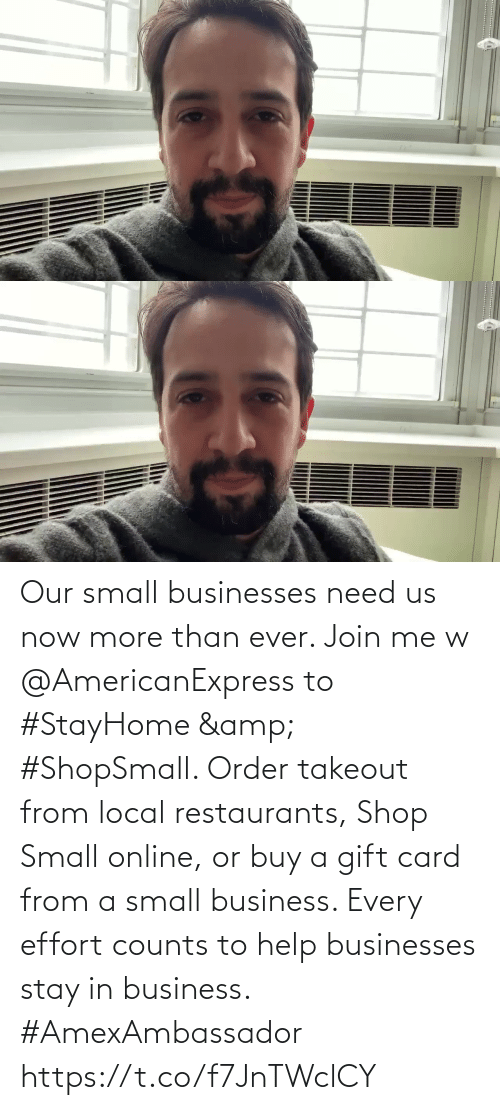 now: Our small businesses need us now more than ever. Join me w @AmericanExpress to #StayHome & #ShopSmall. Order takeout from local restaurants, Shop Small online, or buy a gift card from a small business. Every effort counts to help businesses stay in business. #AmexAmbassador https://t.co/f7JnTWclCY