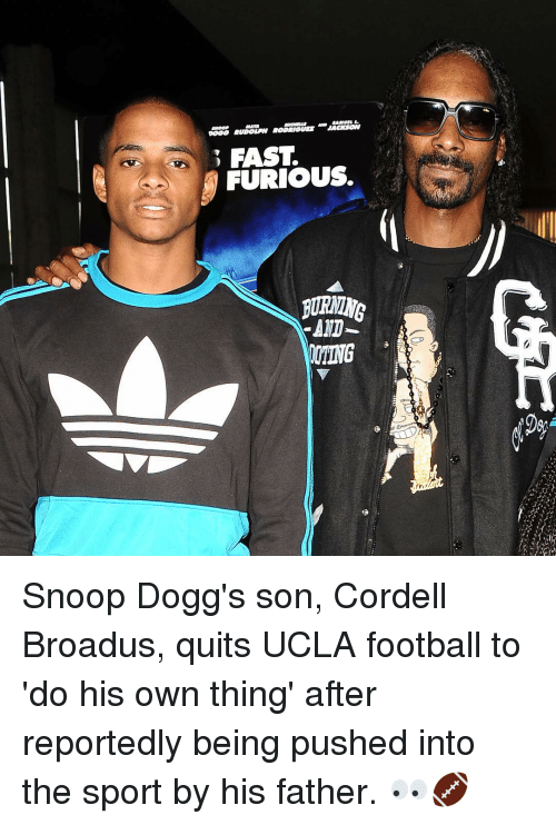 ucla football: OUZE JACKSON  FAST.  FURIOUS.  BURNING  AMD Snoop Dogg's son, Cordell Broadus, quits UCLA football to 'do his own thing' after reportedly being pushed into the sport by his father. 👀🏈