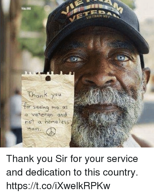 thank you sir: ov  on  veteran and  not a home ess Thank you Sir for your service and dedication to this country. https://t.co/iXwelkRPKw
