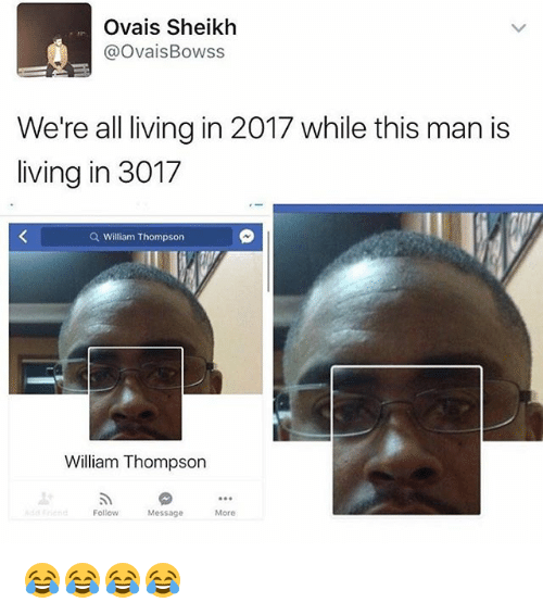ovais sheikh ovaisbowss were all living in 2017 while this 23612075 ✅ 25 best memes about living in 3017 living in 3017 memes