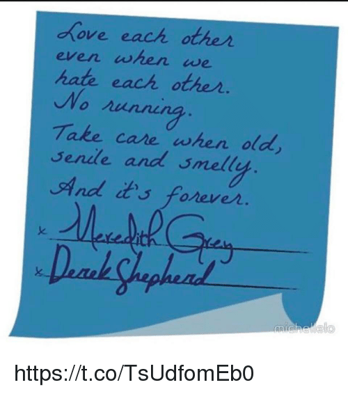 elo: ove each other  hate each other  Take care when old  iwe  Sendde and smell  And it's foreve  k.  elo https://t.co/TsUdfomEb0