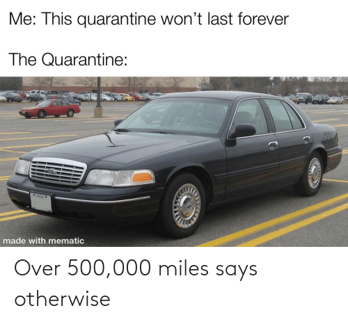 otherwise: Over 500,000 miles says otherwise