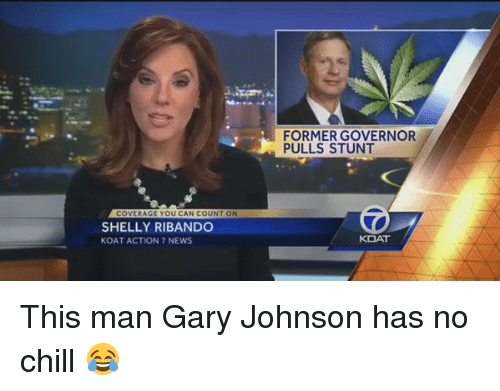 Shellie: OVERAGE YOU CAN COUN  ON  SHELLY RIBANDO  KOAT ACTION 7 NEWS  FORMER GOVERNOR  PULLS STUNT  KOAT This man Gary Johnson has no chill 😂