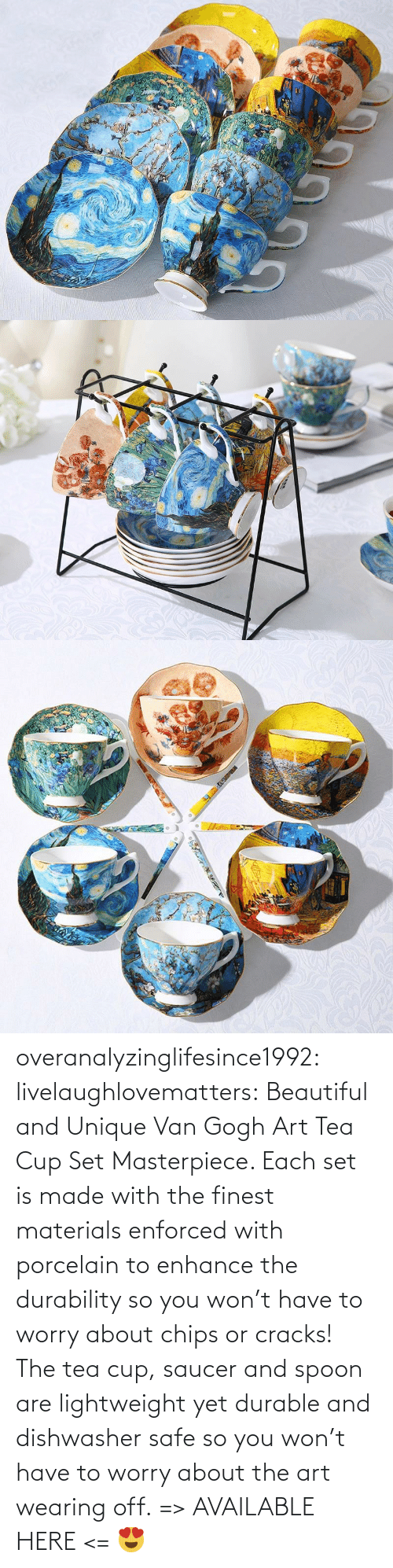 With: overanalyzinglifesince1992: livelaughlovematters:  Beautiful and Unique Van Gogh Art Tea Cup Set Masterpiece. Each set is made with the finest materials enforced with porcelain to enhance the durability so you won't have to worry about chips or cracks! The tea cup, saucer and spoon are lightweight yet durable and dishwasher safe so you won't have to worry about the art wearing off. => AVAILABLE HERE <=    😍