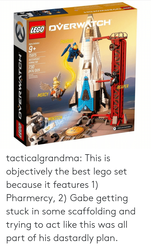 Gabe: OVERWATCH  Ages/edades  PHARAH  9+  75975  WATCHPOIN  GIBRALTAR  730  pcs/pzs  1B11  Builing by  Jboet deconstruction  iguete poo Canstruir  MERCY  REAPER  9  pD tacticalgrandma:  This is objectively the best lego set because it features 1) Pharmercy, 2) Gabe getting stuck in some scaffolding and trying to act like this was all part of his dastardly plan.