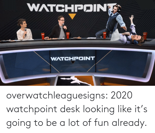 Going To: overwatchleaguesigns:  2020 watchpoint desk looking like it's going to be a lot of fun already.