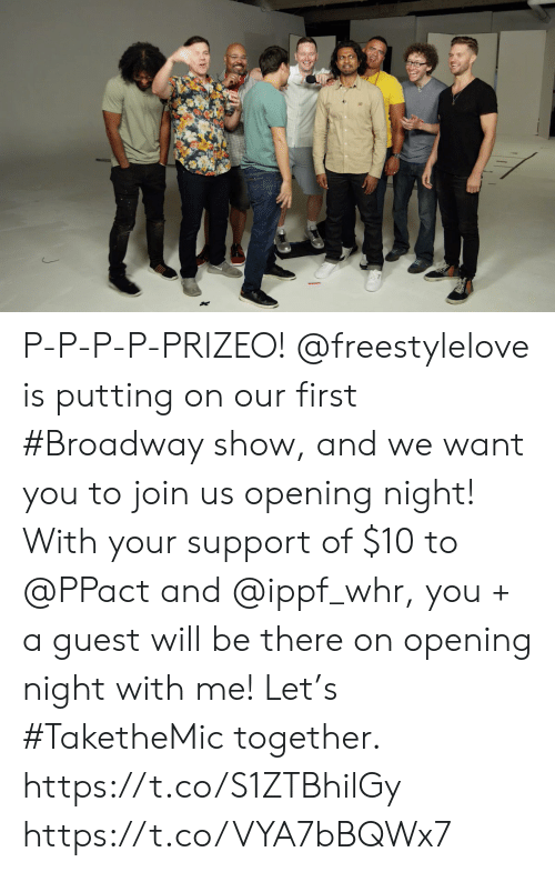 Memes, 🤖, and Broadway: P-P-P-P-PRIZEO!  @freestylelove is putting on our first #Broadway show, and we want you to join us opening night! With your support of $10 to @PPact and @ippf_whr, you + a guest will be there on opening night with me! Let's #TaketheMic together. https://t.co/S1ZTBhilGy https://t.co/VYA7bBQWx7