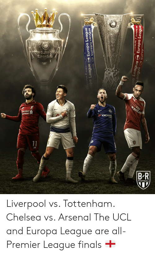 europa: pa League Europa League  pa  Europa Lea  ea  gue  ague Liverpool vs. Tottenham. Chelsea vs. Arsenal  The UCL and Europa League are all-Premier League finals 🏴󠁧󠁢󠁥󠁮󠁧󠁿