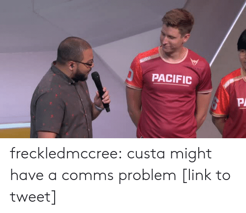 Mulan, Tumblr, and Twitter: PACIFIC  PA freckledmccree:  custa might have a comms problem [link to tweet]