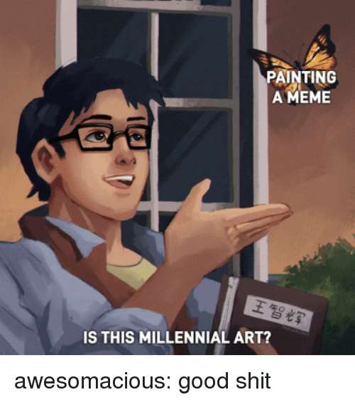 Ameme: PAINTING  AMEME  IS THIS MILLENNIAL ART? awesomacious:  good shit