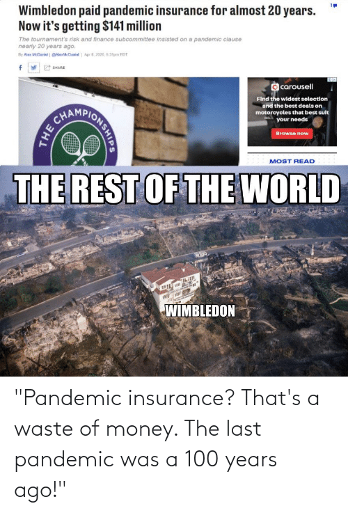 """insurance: """"Pandemic insurance? That's a waste of money. The last pandemic was a 100 years ago!"""""""