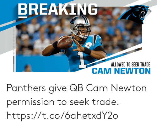 cam: Panthers give QB Cam Newton permission to seek trade. https://t.co/6ahetxdY2o