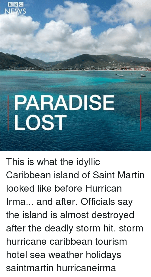 Hurrican: PARADISE  LOST This is what the idyllic Caribbean island of Saint Martin looked like before Hurrican Irma... and after. Officials say the island is almost destroyed after the deadly storm hit. storm hurricane caribbean tourism hotel sea weather holidays saintmartin hurricaneirma