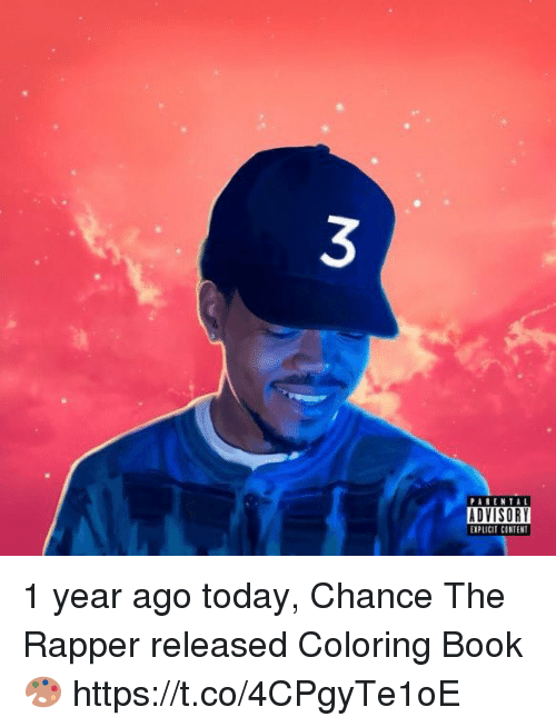 Chance the Rapper, Parental Advisory, and Book: PARENTAL  ADVISORY  EIPLICIT CINTENT 1 year ago today, Chance The Rapper released Coloring Book 🎨 https://t.co/4CPgyTe1oE
