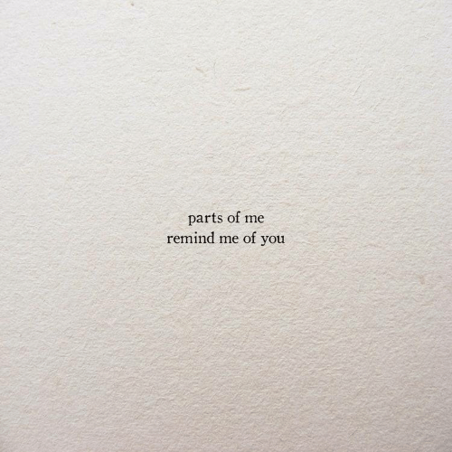 You, Remind, and Remind Me: parts of me  remind me of you