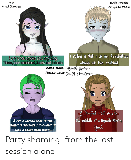 Shaming: Party shaming, from the last session alone