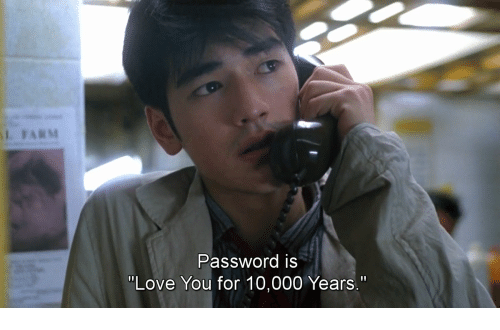 "Love, You, and For: Password iS  ""Love You for 10,000 Years."
