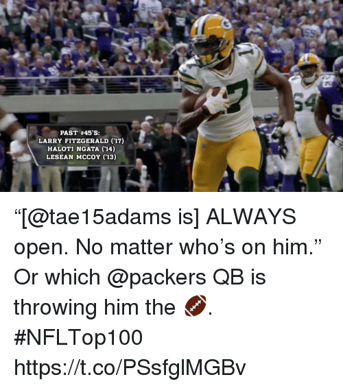 """Lesean McCoy: PAST #45'S:  LARRY FITZGERALD (17)  HALOTI NGATA (14)  LESEAN MCCOY ('13) """"[@tae15adams is] ALWAYS open. No matter who's on him.""""  Or which @packers QB is throwing him the 🏈. #NFLTop100 https://t.co/PSsfglMGBv"""