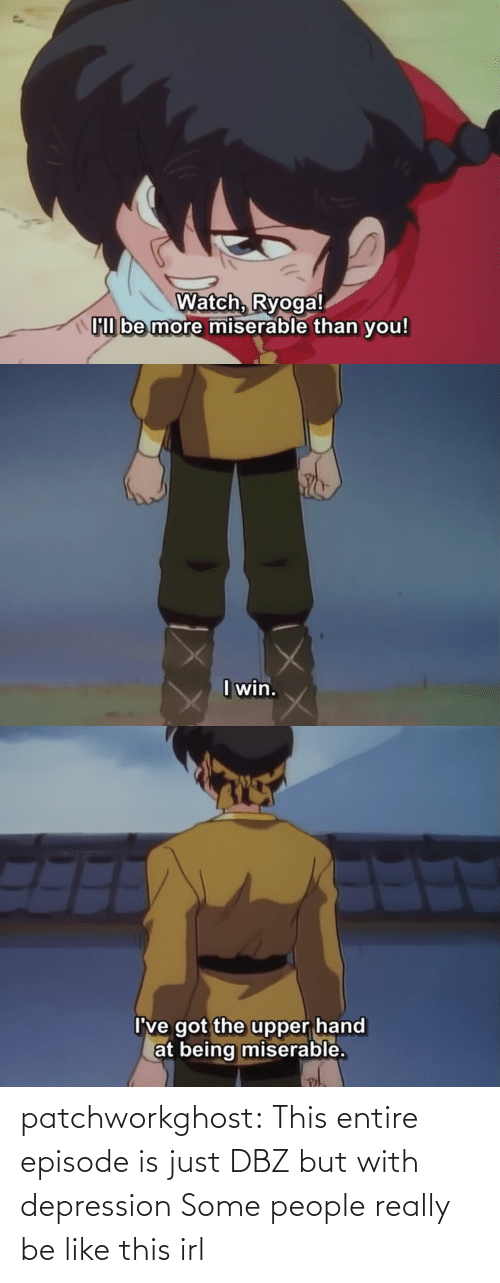 Depression: patchworkghost:  This entire episode is just DBZ but with depression   Some people really be like this irl