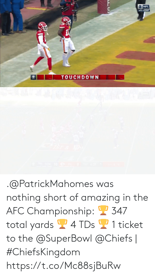 Superbowl: .@PatrickMahomes was nothing short of amazing in the AFC Championship: 🏆 347 total yards  🏆 4 TDs  🏆 1 ticket to the @SuperBowl   @Chiefs | #ChiefsKingdom https://t.co/Mc88sjBuRw