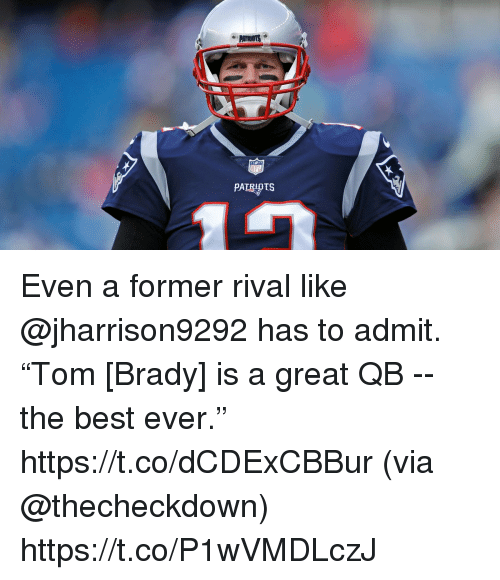 "Memes, Patriotic, and Best: PATRIOTS Even a former rival like @jharrison9292 has to admit.  ""Tom [Brady] is a great QB -- the best ever."" https://t.co/dCDExCBBur (via @thecheckdown) https://t.co/P1wVMDLczJ"