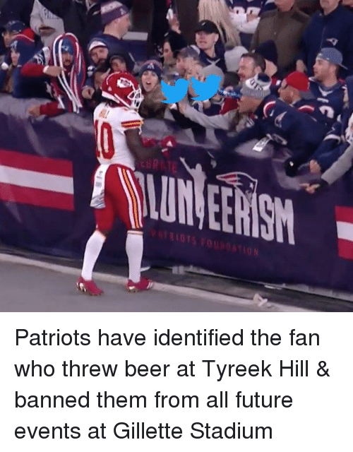 Tyreek Hill: Patriots have identified the fan who threw beer at Tyreek Hill & banned them from all future events at Gillette Stadium