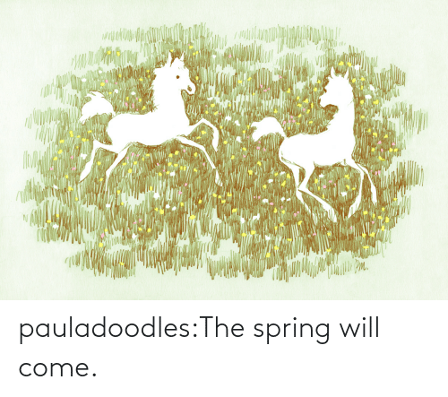 Spring: pauladoodles:The spring will come.